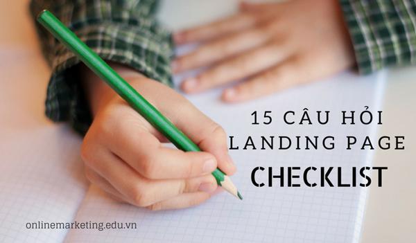 Checklist 15 câu hỏi landing page