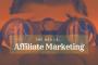 Tổng quan về affiliate marketing và cách khởi đầu một affliliate marketing business
